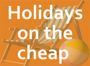 Holidays on the cheap