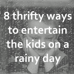 Ideas to occupy kids on a rainy day